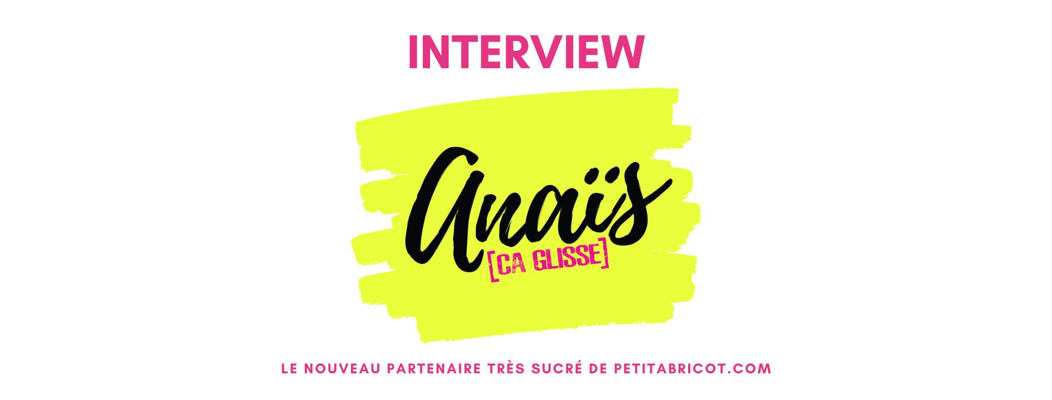 PETITABRICOT_INTERVIEW_ANAÏS ÇA GLISSE_151220